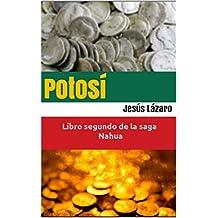 Potosí: Parte 2ª de El legado cubano (La saga Nahua)