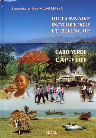Dictionnaire encyclopédique et bilingue portugais-français : Volume 3, Cap-Vert/Cabo Verde par Françoise Massa, Jean-Michel Massa
