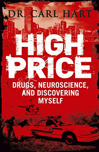 High Price: Drugs, Neuroscience, and Discovering Myself por Carl Hart