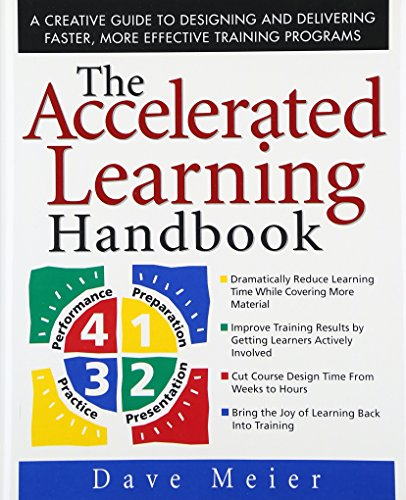 The Accelerated Learning Handbook: A Creative Guide to Designing and Delivering Faster, More Effective Training Programs (General Finance & Investing)