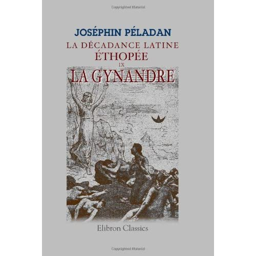 La décadance latine. éthopée: Roman 9. La Gynandre
