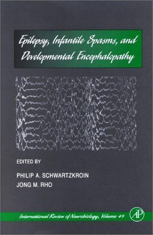 Epilepsy, Infantile Spasms, and Developmental Encephalopathy, Volume 49 (International Review of Neurobiology) (2002-05-28)