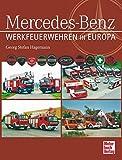 Werkfeuerwehren und Rettungsdienste von Mercedes-Benz in Europa