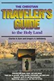 A CHRISTIAN TRAVELLERS GUIDE TO THE HOLY LAND
