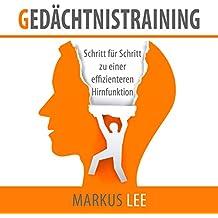Gedächtnistraining: Schritt für Schritt zu einer effizienteren Hirnfunktion [Memory Training: Step by Step to More Effective Brain Function]