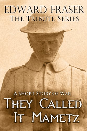 They Called It Mametz: A Short Story of War (The Tribute Series Book 1)