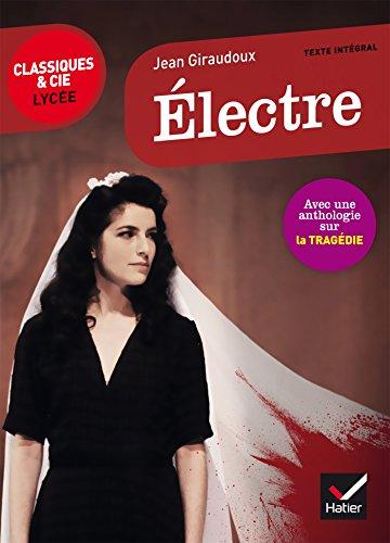 Électre: suivi d'une anthologie sur la tragédie par Jean Giraudoux