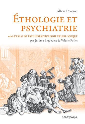 Éthologie et psychiatrie: Une approche évolutionniste des troubles mentaux (Psy-Théories, débats, synthèses t. 11)