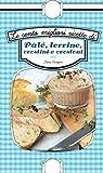 Le cento migliori ricette di pâté, terrine, crostini e crostoni