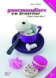 Gourmandises en feutrine : Boîtes & objets utiles