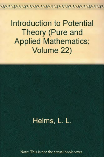 Introduction to Potential Theory (Pure & Applied Mathematics Monograph)
