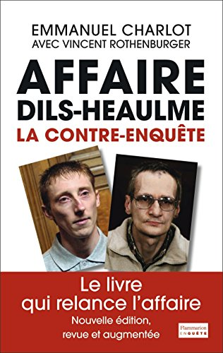 L'affaire Dils/Heaulme, la contre-enqute