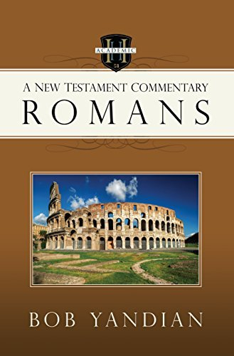 Romans: A New Testament Commentary by Bob Yandian (2015-12-08)