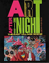 Art After Midnight: The East Village Scene