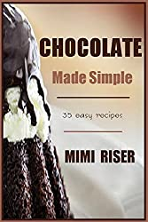 Chocolate Made Simple, 35 Easy Recipes (The Kitchen Witch Collection) (English Edition)