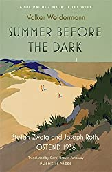 Summer Before the Dark: Stefan Zweig and Joseph Roth, Ostend 1936 by Volker Weidermann (2016-01-28)