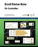 Excel Know-how für Controller: für Excel 2013