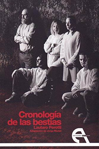 Cronología de las bestias (Teatro) por Lautaro Perotti