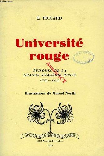 UNIVERSITE ROUGE, EPISODES DE LA GRANDE TRAGEDIE RUSSE (1921-1925)