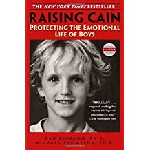 Raising Cain: Protecting the Emotional Life of Boys (Ballantine Reader's Circle)