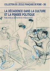 La décadence dans la culture et la pensée politiques : Espagne, France et Italie (XVIIIe-XXe siècle)