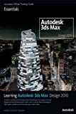 Image de Learning Autodesk 3ds Max Design 2010 Essentials: The Official Autodesk 3ds Max