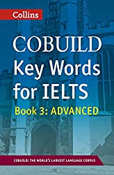 COBUILD Key Words for IELTS: Book 3 Advanced: IELTS 7+ (C1+) (Collins English for IELTS)