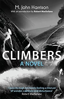 Climbers: A Novel by [Harrison, M. John]