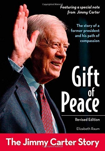 Gift of Peace, Revised Edition: The Jimmy Carter Story (ZonderKidz Biography) by Raum, Elizabeth (2014) Paperback