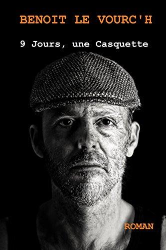 9 Jours, une Casquette par BENOIT LE VOURC'H