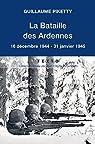 La Bataille des Ardennes : 16 décembre 1944-31 janvier 1945 par Piketty