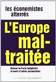 L'Europe mal-traitée - Refuser le pacte de stabilité et ouvrir de nouvelles perspectives