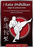 I Kata Shotokan dopo la cintura nera - Vol. 2: Un libro di riferimento per i Kata di Karate dello stile Shotokan (Italian Edition)