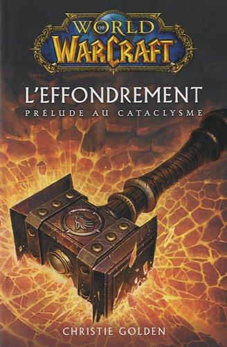 WORLD OF WARCRAFT : L'EFFONDREMENT - PRELUDE