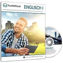 AudioNovo Englisch I - Englisch Sprachkurs für Anfänger - In nur 30 Tagen solide Englisch-Grundkenntnisse erlangen mit dem Audio-Sprachkurs von AudioNovo (Lern CD - Audiokurs, 720 Minuten Audio)