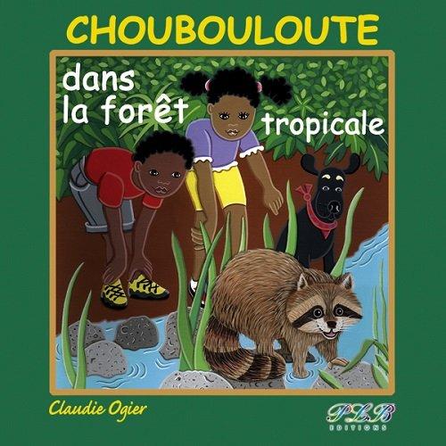 Choubouloute et la Foret Tropicale