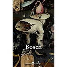 Delphi Complete Works of Hieronymus Bosch (Illustrated) (Delphi Masters of Art Book 40) (English Edition)