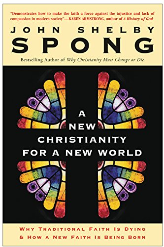 A New Christianity for a New World: Why Traditional Faith is Dying and How a New Faith is Being Born