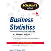 Schaum's Outline of Business Statistics, Fourth Edition (English Edition)