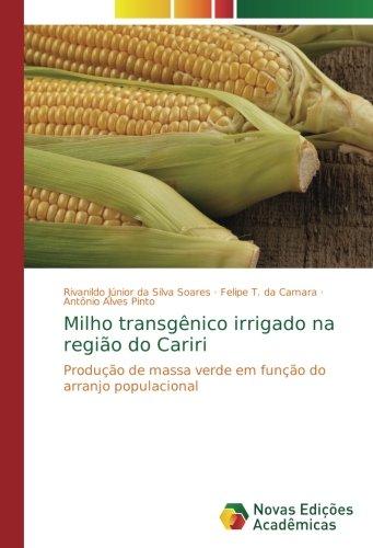 Milho transgênico irrigado na região do Cariri: Produção de massa verde em função do arranjo populacional por Rivanildo Júnior da Silva Soares