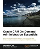 Oracle CRM On Demand 2012 Administration Essentials (English Edition)