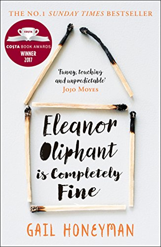 Eleanor Oliphant is Completely Fine: Debut Sunday Times Bestseller and Costa First Novel Book Award winner 2017 di [Honeyman, Gail]