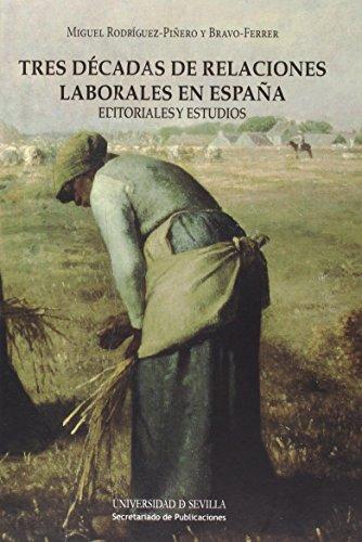 Tres Décadas De Relaciones Laborales En España. Editoriales Y Estudios (Derecho)