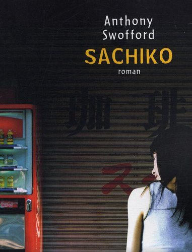 Sachiko par Anthony Swofford