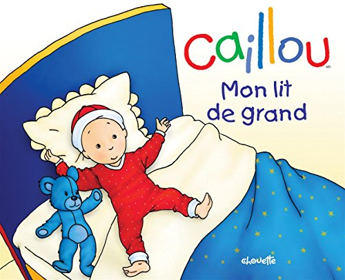 Caillou Mon lit de grand par Collectif