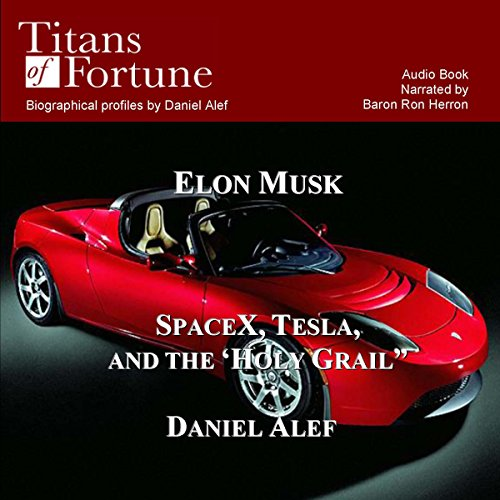 elon-musk-spacex-tesla-and-the-holy-grail