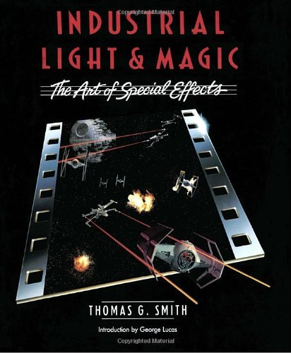 Industrial Light and Magic (A Del Rey book) por Thomas G. Smith