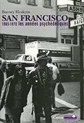 San Francisco : 1965-1970, les années psychédéliques