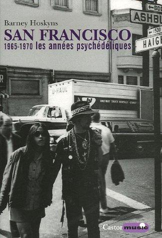 San Francisco : 1965-1970, les années psychédéliques par Barney Hoskyns