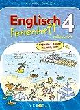 Englisch Ferienhefte - Volksschule: 4. Klasse - Fit für die 1. Klasse HS, NMS, AHS: Ferienheft